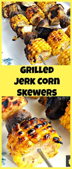 Grilled Jerk Corn Skewers. A wonderful recipe for great tasting food! Recipe included to make your own Jerk Seasoning also. Really delicious!