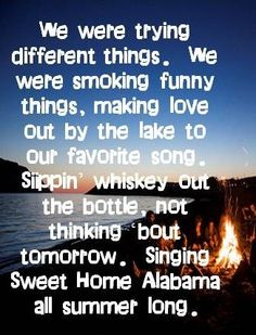 This is hubby love and me living our country life. Kid Rock-Sweet Home Alabama lyrics Kid Rock Lyrics, Lyrics To Live By, Kid Rock Songs, Song Lyric Quotes, Music Lyrics, Music Quotes, Smile Quotes, Country Lyrics, Country Music