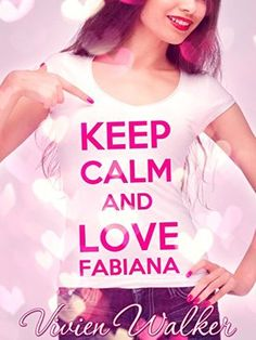 "Every book has its story.: Recensione ""Keep Calm and Love Fabiana"" di Vivian ..."