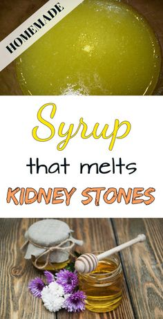 Syrup that melts kidney stones.