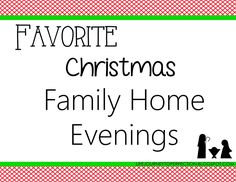 Life's Journey To Perfection: Favorite Christmas Family Home Evenings