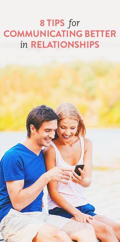 8 tips for communicating better in relationships