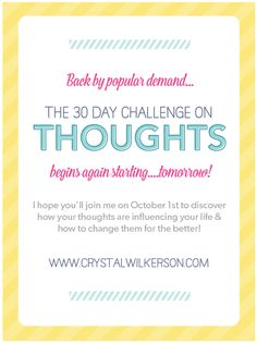 The challenge runs for 30 days on my website: www.CrystalWilkerson.com.  Anyone is free to join in at any time!