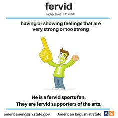 fervid - having or showing feelings that are very strong or too strong