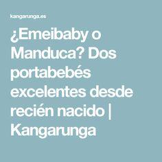 ¿Emeibaby o Manduca? Dos portabebés excelentes desde recién nacido   Kangarunga