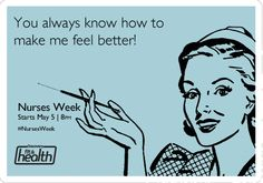 """You always know how to make me feel better!"" Nurses Week: http://ow.ly/aD7s3 #nurse"