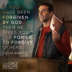 If YOu've Been forgiven by God, then He gives you the power to forgive others. Pastor Rusty I Can Only Imagine Famous Movie Quotes, Film Quotes, Religious Quotes, Spiritual Quotes, Imagination Quotes, Personal Prayer, Godly Relationship, Spiritual Encouragement, Christian Movies