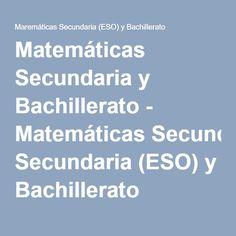 Matemáticas Secundaria y Bachillerato - Matemáticas Secundaria (ESO) y Bachillerato