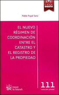 El nuevo régimen de coordinación entre el catastro y el registro de la propiedad / Pablo Puyal Sanz. - 2015
