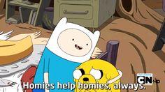 Homies help homies, always.