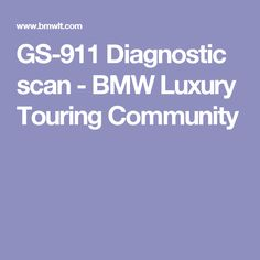 GS-911 Diagnostic scan - BMW Luxury Touring Community