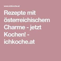 Rezepte mit österreichischem Charme - jetzt Kochen! - ichkoche.at