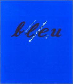 Michel Pastoureau - Bleu histoire d'une couleur