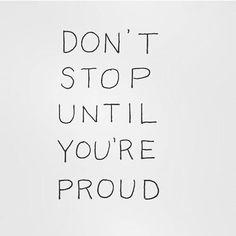 DON'T STOP UNTIL YOU'RE PROUD  . ¡Buenas noches a tod@s!  Espero que hayáis pasado un buen domingo, de estudio o desconexión. . Os dejo esta reflexión para ir cargando energías esta semana  ¡¡Besitoooos!! . #oposiciones #opositora #concurseira #concursop