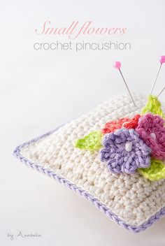 Small flowers crochet pincushion giveaway (Anabelia Craft Design blog)