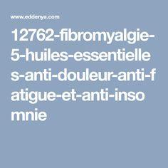 12762-fibromyalgie-5-huiles-essentielles-anti-douleur-anti-fatigue-et-anti-insomnie
