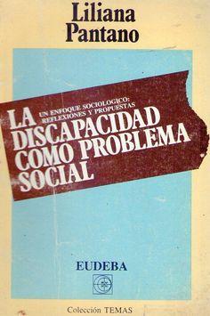 La discapacidad como problema social : un enfoque sociológico : reflexiones y propuestas / Liliana Pantano