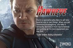 I've always wanted to get a Hawkeye while giving honest answers, but I had to cheat to get this result.