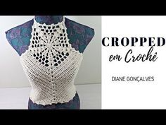 CROPPED EM CROCHÊ/DIANE GONÇALVES - YouTube