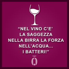 Visit the Showroom of and you will find: confettureconserve, oli, vini Short Funny Quotes, Funny Quotes About Life, Funny Life, Women Jokes, Italian Humor, Wit And Wisdom, Wine Quotes, Learn A New Language, In Vino Veritas