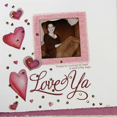 Anything goes is the theme for this month's Magenta Challenge . After receiving new items from the Magenta Spring 2014 Supplement Catalog. Rappelling, Love Ya, Scrapbook Pages, Scrapbook Layouts, Touch Me, Silhouette Cameo, Magenta, My Heart, Card Stock