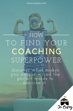Do you know your coaching superpower? One of the trickiest things for new and emerging coaches is knowing what makes them unique