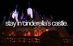 Stay in Cinderella's Castle. :-) IMPOSSIBLE!