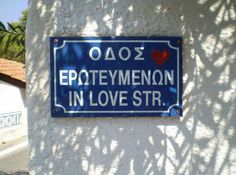 *♥* In love street. Repinned by http://www.greece-travel-secrets.com/