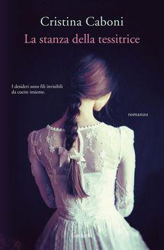 La stanza della tessitrice by Cristina Caboni - Books Search Engine Love Book, This Book, Italian Women, Ibs, Book Photography, Free Reading, Book Publishing, Free Ebooks, My Images