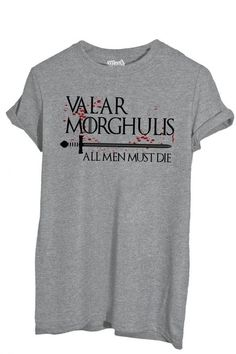 T-Shirt Valar Morghulis Game Of Thrones - Film By Mush Dress Your Style -