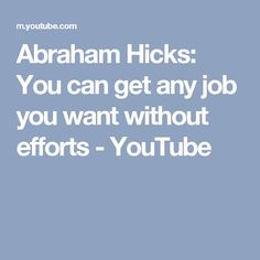 Abraham Hicks: You can get any job you want without efforts - YouTube