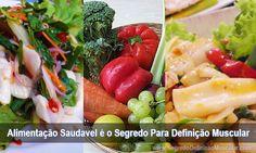 Alimentação Saudável é o Segredo Para Definição Muscular!