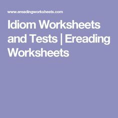 Free idiom worksheets and tests for parents, teachers, and students. These worksheets can be edited, printed, or completed in any modern browser. Vocabulary Building, Figurative Language, Idioms, Speech And Language, Worksheets, Literacy, Classroom, Teacher, English