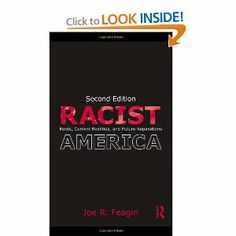 Racist America: Roots, Current Realities and Future Reparations: Joe R. Feagin: 9780415992077: Amazon.com: Books