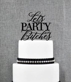 Let's Party Bitches Cake Topper Bachelorette Party Decorations Funny Cake Topper Birthday Cake Topper Bridal Shower Cake Topper (T400) by ChicagoFactory! Find it now at http://ift.tt/2sKzKh6!