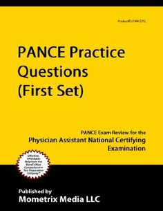 PANCE Practice Questions (First Set): PANCE Practice Test and Exam Review for the Physician Assistant National Certifying Examination by PANCE Exam Secrets Test Prep Team. $8.86. Publisher: Mometrix Media LLC (February 22, 2011). 37 pages Pa School, Medical School, Pa Life, Exam Review, Physician Assistant, Career Success, Test Prep, Future Boyfriend, Physiology