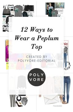 """""""12 Ways to Wear a Peplum Top"""" by polyvore-editorial on Polyvore"""
