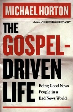 Gospel-Driven Life, The: Being Good News People in a Bad News World by Michael Horton, http://www.amazon.com/dp/0801014638/ref=cm_sw_r_pi_dp_94j-rb16YZXGP