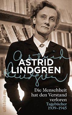 Die Menschheit hat den Verstand verloren: Tagebücher 1939-1945 von Astrid…