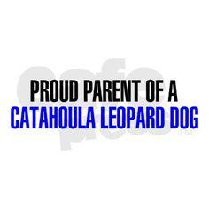 Proud Parent of a Catahoula Leopard Dog Bumper Sticker on CafePress.com
