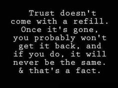 A person who loves you will never violate your trust. period.
