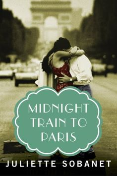 Midnight Train to Paris ($1.99 Kindle) is a new Kindle Serial by Juliette Sobanet [Montlake Romance].
