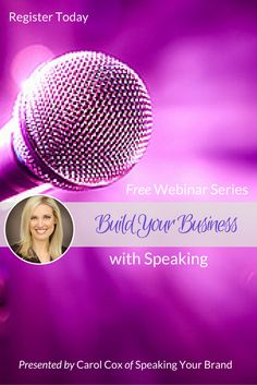 Register today at http://www.speakingyourbrand.com/webinars/. In this free webinar series, you'll learn how to use speaking effectively and strategically to build your business, your brand, and your network.