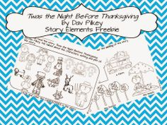Thanksgiving freebies...including a story element freebie for 'Twas the Night Before Thanksgiving by Dav Pilkey