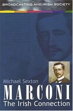 USED (GD) Marconi: The Irish Connection by Michael Sexton