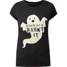 Black If You've Got It Haunt It Print T-Shirt (£7.99) ❤ liked on Polyvore featuring tops, t-shirts, shirts, print shirts, short sleeve tee, patterned tees, pattern shirt and shirt tops
