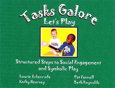Tasks Galore Let's Play, the fourth book in the popular resource series for parents, teachers, and therapists, utilizes play as the program for learning. There is more and more evidence that direct teaching of play skills can increase young children's symbolic understanding and, thus, have an impact on their imitation, language, and social skills.