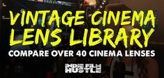 In doing research I came across this AMAZING resource that any serious filmmaker needs to watch. Vintage Camera Lens Library compare over 40 Cinema Lenses..