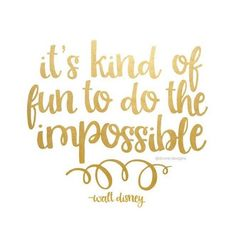 Disney Quotes Adorable It's Kind Of Fun To Do The Impossible  Walt Disney Quote  Faux