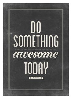 Motivational typography poster - Do something awesome today